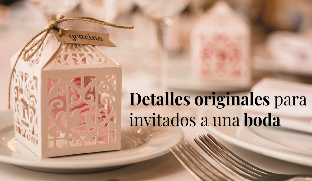 Los detalles de boda más originales para tus invitados